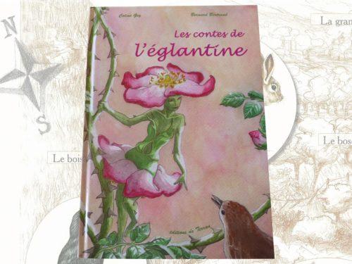"""Livre pour enfants """"les contes de l'eglantine"""""""